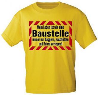 T-Shirt mit Print- Mein Leben ist wie eine Baustelle... - 09638 gelb - Gr. S-XXL