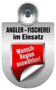 Einsatzschild Windschutzscheibe incl. Saugnapf - Angler Fischerei im Einsatz - 309373- - incl. Regionen nach Wahl