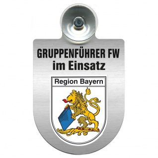 Einsatzschild Windschutzscheibe incl. Saugnapf - Gruppenführer Feuerwehr im Einsatz - 309750 Region Bayern