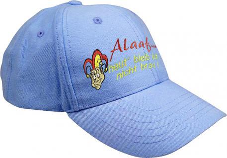 Baseballcap mit Karnevals - Stick - Alaaf ... heute bleib ich nicht brav - 52107 hellblau - Baumwollcap Cap Cappy Schirmmütze Hut