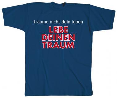 T-Shirt unisex mit Print - Träume nicht Dein Leben.... - 09602 dunkelblau - Gr. S
