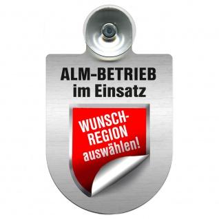 Einsatzschild mit Saugnapf - Alm Betrieb im Einsatz incl. Regionenwappen nach Wahl 393804