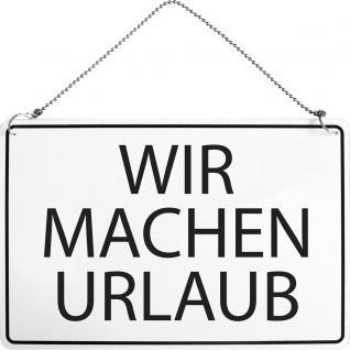 Hinweisschild - WIR MACHEN URLAUB - Gr. ca. 30 x 20 cm - 309616