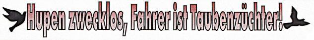 Auto-Aufkleber - Hupen ist zwecklos, Fahrer ist Taubenzüchter - Gr. ca. 4, 5 x 17 cm - TB762/1