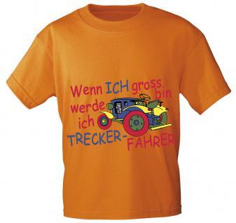 Kinder T-Shirt - Wenn ich groß bin werde ich Trecker-Fahrer - 08234 versch. Farben - Orange / 134/146