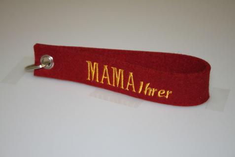 Filz-Schlüsselanhänger mit Stick - Mama Ihrer - Gr. ca. 17x3cm - 14424