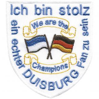 Applikation Patches Stick Emblem Aufnäher Abzeichen - Ich bin stolz ein echter DUISBURGER Fan zu sein - Gr. 8cm x 9, 5cm (00494) Region Landeswappen Städtewappen