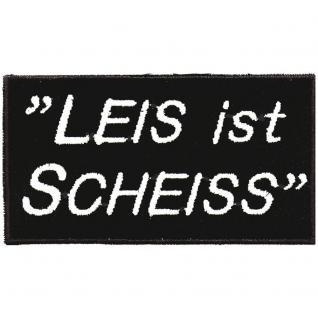 Applikation Patches Emblem Aufnäher Spruch - Leis ist Scheiss - Gr. ca. 10cm x 5cm (03239) Bike Chopper Trucker Motorrad Kutte Jack