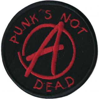 AUFNÄHER - Anarchie - Punks not dead - 04933 - Gr. ca. 7, 5 cm Durchmesser - Patches Stick Applikation