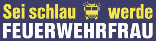 Auto-Aufkleber - Sei schlau werde FEUERWEHRFRAU - Gr. ca. 13 x 6cm (307729) Feuerwehr Firefighter Rettungshelfer
