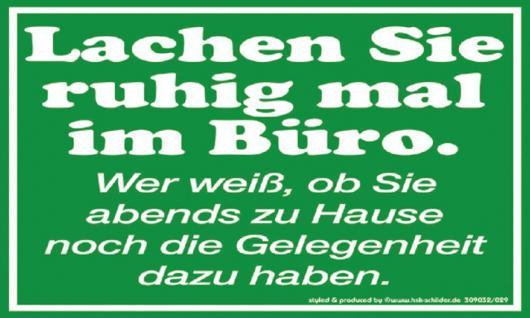 Spruch-Schild - Lachen Sie ruhig mal im Büro... - 309032 - 25cm x 15cm - Arbeit Job Spaßschild - Vorschau