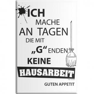 Küchenmagnet - ...keine Hausarbeit - Gr. ca. 8 x 5, 5 cm - 38821 - Magnet Kühlschrankmagnet