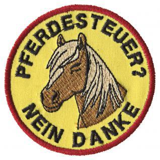 Aufnäher - Pferdesteuer nein Danke - 00566 - Gr. ca. Ø 8 cm - Patches Stick Applikation