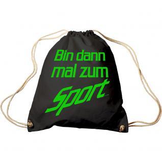 Trend-Bag mit Aufdruck - Bin dann mal zum Sport - 65006 - Turnbeutel Sporttasche Rucksack