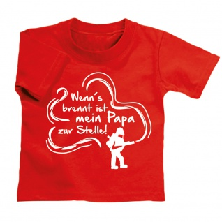 Kinder T-Shirt Feuerwehr - Wenn´s brennt ist mein Papa zur Stelle! - 08118/1 rot Gr. 134/146