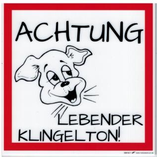 Schild Spassschild -Hund - Achtung Lebender Klingelton - Gr. 14x14cm - 308163/1