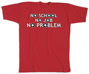T-Shirt mit Print - No School, no Job.... - 10612 - rot - Gr. L