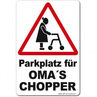 Hinweisschild - Parkschild - Parkplatz für Oma´s Chopper - Gr. ca. 200 x 300 mm - 308609/1