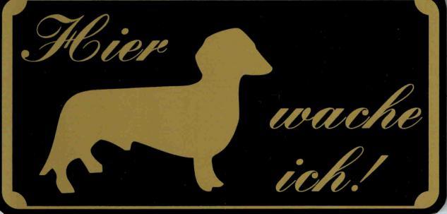 Schild - DACKEL - HIER WACHE ICH - Gr. 15, 5 x 7, 5 cm - 308065 - Tiere Wachhund