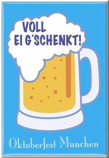 Küchenmagnet - OKTOBERFEST MÜNCHEN - Voll ei gschenkt - Gr. ca. 8 x 5, 5 cm - 38159 - Küchenmagnet