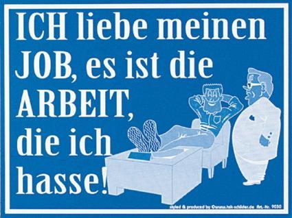 Fun-Schild - Ich liebe meinen Job ... - 309030 - 25cm x 15cm - Arbeit Spruch