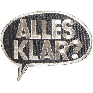 Applikation Patches Stick Emblem Aufnäher - ALLES KLAR ? - Gr. ca. 9cm x 6cm (04201) Bike Chopper Trucker Motorrad Kutte Jacke