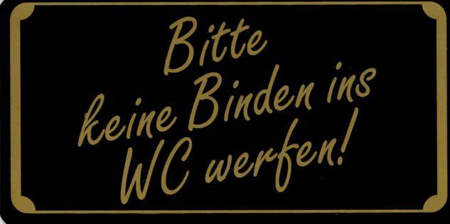 Schild - BITTE KEINE BINDEN INS WC WERFEN - Gr. 15, 5 x 7, 5 cm - 308062 - Toilette