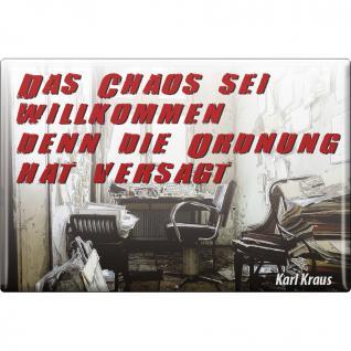 Magnet - DAS CHAOS SEI WILLKOMMEN - Gr. ca. 8 x 5, 5 cm - 38870