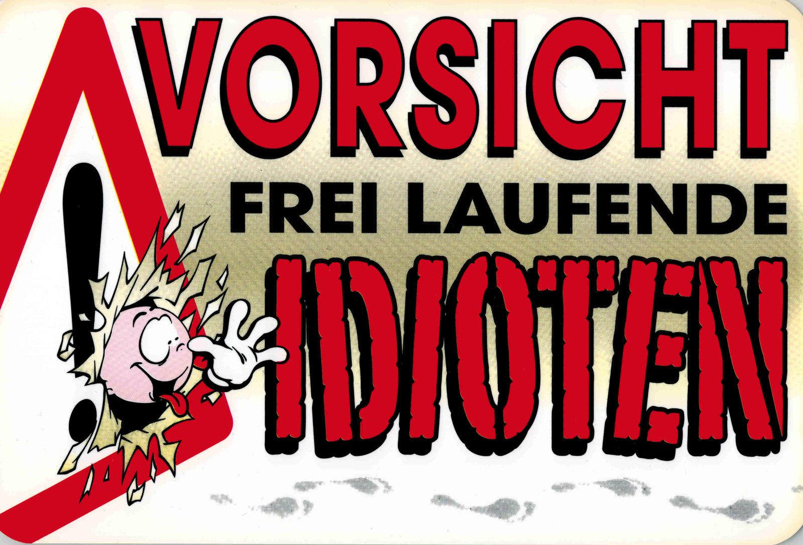 Witzige Spruche Schild Frei Laufende Idioten 309238 30cm X