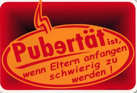 Witziges Schild für Tennager - Pubertät ist, wenn Eltern anfangen... - 309296 - 30cm x 20cm - Jugendliche Kinder