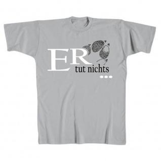 T-Shirt Hundepfote Er tut nichts... 10574 grau Gr. XL