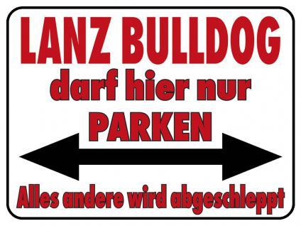 Parkschild Lanz Bulldog darf hier nur parken - Gr. ca. 40x30cm 309671