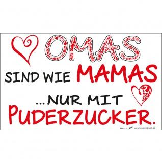 Spaßschild Schild - Omas sind wie Mamas ... nur mit Puderzucker - Gr. ca. 25 x 15 cm - 309436/1