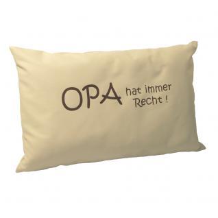 Kissen mit Einstickung - Opa hat immer Recht - Gr. ca. - 40 x 40 cm K11871 beige