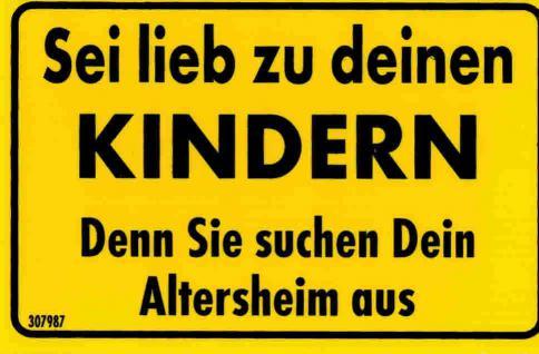 Türschild - Spaßschild- Sei lieb zu deinen Kinder denn... -8, 5x 5, 5cm - 307987 - Eltern
