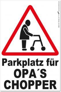 Hinweisschild - Parkschild - Parkplatz für Opa´s Chopper - Gr. ca. 200 x 300 mm - 308610/1