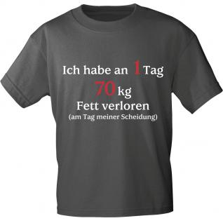 T-Shirt unisex mit Aufdruck - Ich habe an einem Tag 70 kg Fett verloren... - 10615 - Gr. S - XXL