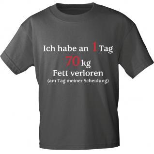 T-Shirt unisex mit Aufdruck - Ich habe an einem Tag 70 kg Fett verloren... - 10615 - Gr. S