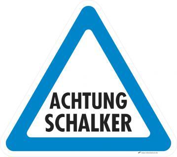 PVC-Aufkleber - 307443-1-2 - Gr. ca. 32 x 28 cm - Heimat-Motiv Achtung Schalker