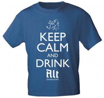 T-Shirt mit Print - Keep calm and drink Alt - Düsseldorf - 12911 - versch. Farben zur Wahl - blau / L