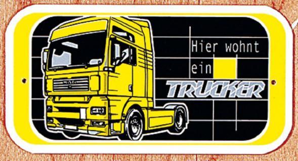 Hinweisschild - Warnschild - Türschild - HIER WOHNT EIN TRUCKER - Gr. ca. 14cm x7, 5cm - 302464 -