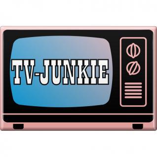 Magnet - TV JUNKIE - Gr. ca. 8 x 5, 5 cm - 37965 - Küchenmagnet