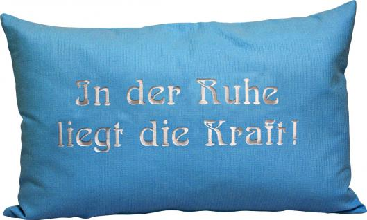 Kissen mit hochwertiger Einstickung - in der Ruhe liegt die Kraft - Gr. ca. 55cm x 35cm (11781 blau)