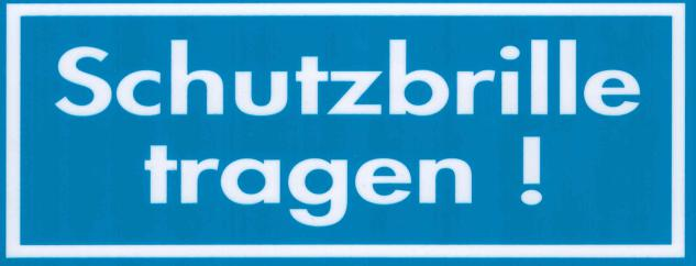 Hinweis- Schild - SCHUTZBRILLE TRAGEN ! - Gr. 20 X 8 cm - 308329