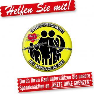 """(16272) Button """" Menschlichkeit ist grenzenlos"""" Anstecknadel"""