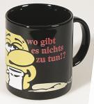 Keramiktasse Tasse Kaffeebecher - Wo gibt es nichts zu tun - 57138