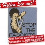 AUFNÄHER PATCHES - Stop the Fascists - 00015 - Gr. ca. 8 x 8 cm - Stick Applikation
