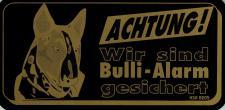 Hinweis- Schild - ACHTUNG WIR SIND BULLI ALARM GESICHERT - Gr. 20 X 10 cm - 308205 - Tiere Hund