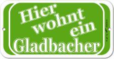 Türschild - Hinweisschild - Hier wohnt ein Gladbacher - Gr. ca. 14, 5 x 7, 5 cm - 308234-6 -