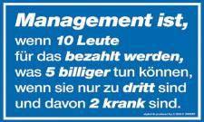 Spaß-Schild - Management ist... - 309039 - 25cm x 15cm - Arbeit